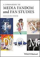 A companion to media fandom and fan studies