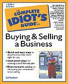 The complete idiot's guide to buying and selling a business