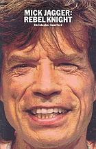 Mick Jagger : rebel knight