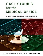 Case studies for the medical office : Capstone billing simulation
