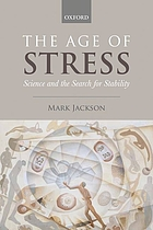 The age of stress : science and the search for stability
