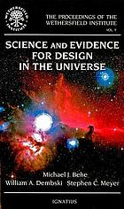 Science and evidence for design in the universe : papers presented at a conference sponsored by the Wethersfield Institute, New York City, September 25, 1999