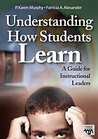 Understanding How Students Learn : a Guide for Instructional Leaders