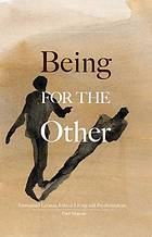 Being for the other : Emmanuel Levinas, ethical living and psychoanalysis