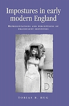 Impostures in early modern England : representations and perceptions of fraudulent identities