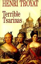 Terrible tsarinas : five Russian women in power