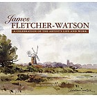 James Fletcher-Watson : a celebration of the artist's life and work