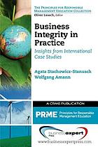 Business integrity in practice : insights from international case studies