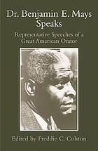 Dr. Benjamin E. Mays speaks : representative speeches of a great American orator