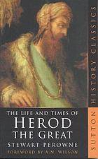 The life and times of Herod the Great