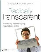 Radically transparent : monitoring and managing reputations online