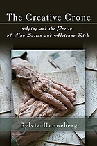 The creative crone : aging and the poetry of May Sarton and Adrienne Rich