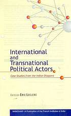 International and transnational political actors : case studies from the Indian diaspora