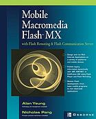 Mobile Macromedia Flash MX : with Flash Remoting & Flash Communication Server