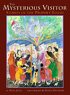 The mysterious visitor : stories of the Prophet Elijah