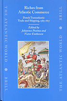 Riches from Atlantic commerce : Dutch transatlantic trade and shipping, 1585-1817