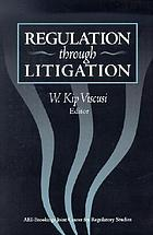 Regulation through litigation