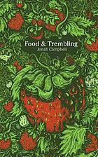 Food & trembling : an entertainment