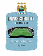Manchester City FC : 125 years of football