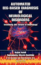 Automated EEG-based diagnosis of neurological disorders : inventing the future of neurology