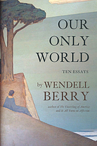 Our only world : ten essays