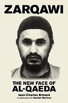 Zarqawi : the new face of Al-Qaeda