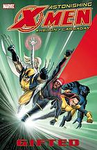 Astonishing X-Men. Vol. 1 : Gifted