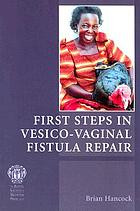 First steps in vesico-vaginal fistula repair