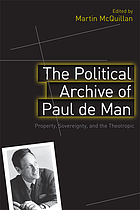 The political archive of Paul de Man : property, sovereignty, and the theotropic