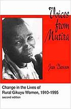 Voices from Mutira : change in the lives of rural Gikuyo women, 1910-1995