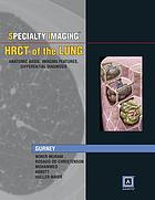 Specialty imaging. HRCT of the lung : anatomic basis, imaging features, differential diagnosis