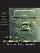 The formation of Chinese civilization : an archaeological perspective