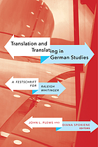 Translation and translating in German studies : a festschrift in honour of Raleigh Whitinger