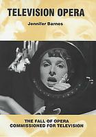 Television opera : the fall of opera commissioned for television