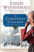 The Christmas singing : a romance from the heart of Amish country