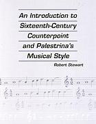 An introduction to sixteenth-century counterpoint and Palestrina's musical style