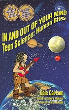 In and out of your mind : teen science : human bites