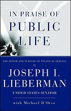 In praise of public life : the honor and purpose of political service