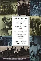 In search of the racial frontier : African Americans in the American West, 1528-1990