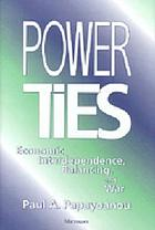 Power ties : economic interdependence, balancing, and war