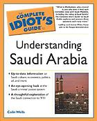 The complete idiot's guide to understanding Saudi Arabia