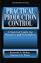 Practical production control : a survival guide for planners and schedulers