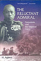 The reluctant admiral : Yamamoto and the Imperial Japanese Navy