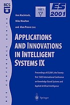 Applications and innovations in intelligent systems IX : proceedings of ES2001, the Twenty-first SGES International Conference on Knowledge Based Systems and Applied Artificial Intelligence, Cambridge, December 2001