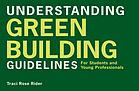 Understanding green building guidelines : for students and young professionals