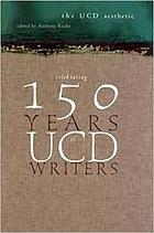 The UCD aesthetic : celebrating 50 years of UCD writers