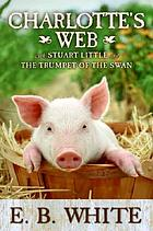 Charlotte's web : with Stuart Little and The trumpet of the swan