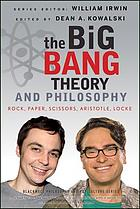 The Big bang theory and philosophy : rock, paper, scissors, Aristotle, Locke