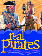 Real pirates : over 20 true stories of seafaring sculduggery