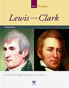 Lewis and Clark : explorers